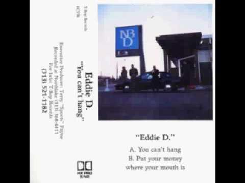Eddie D -  You Can't Hang 1990 Detroit