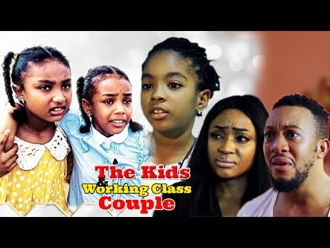 The Kids And Working Class Couple Season 1 - Latest Nollywood Movies.