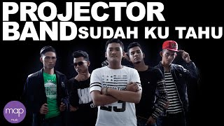 Projector Band - Sudah Ku Tahu (Official Lirik Video) Video