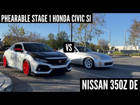 CAN THE SI BEAT THE Z WITH THE PHEARABLE STAGE 1 TUNE?! | 2018 Honda Civic Si vs 2004 Nissan 350z DE