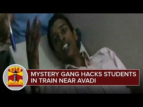Mystery-Gang-hacks-Students-in-Train-near-Avadi--Thanthi-TV