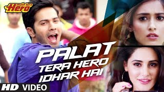 Palat – Video Song | Main Tera Hero | Arijit Singh | Varun Dhawan, Ileana D'Cruz