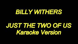 Bill Withers - Just The Two Of Us (Karaoke Lyrics) NEW!!