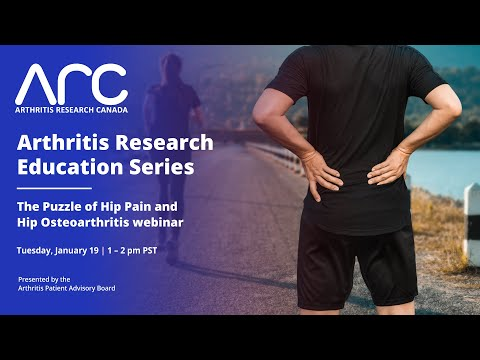 Arthritis Research Education Series Ep. 3 - The Puzzle of Hip Pain and Hip Osteoarthritis Webinar