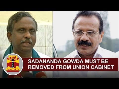 Sadananda-Gowda-must-be-removed-from-Union-Cabinet-PR-Pandian-Thanthi-TV
