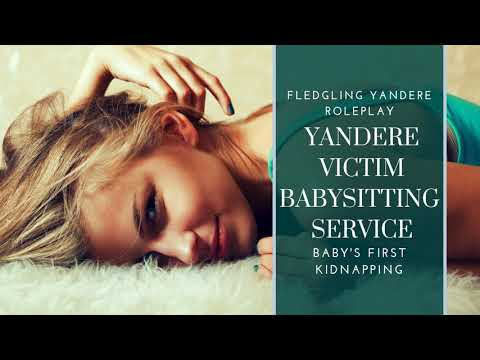 Yandere Victim Babysitting Service Part Two - Baby's First Kidnapping 🍯 Fledgling Yandere Roleplay