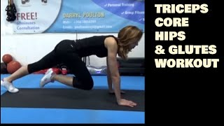 Work It Out - Triceps, Core, Hips-Glutes-Thighs Workout
