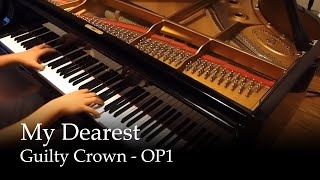 Video My Dearest  - Guilty Crown OP 1 [Piano] MP3, 3GP, MP4, WEBM, AVI, FLV Juli 2018