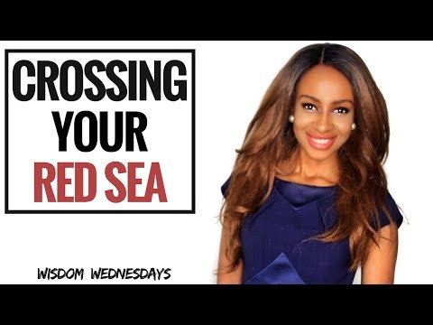 CROSSING YOUR RED SEA - Wisdom Wednesdays
