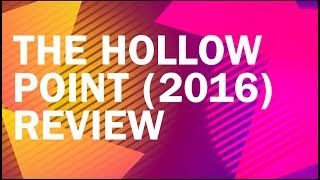 The Hollow Point  2016  Review
