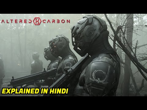 Altered Carbon Explained In Hindi | Season 1 Recap