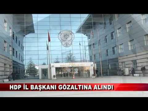 HDP İL BAŞKANI GÖZALTINA ALINDI