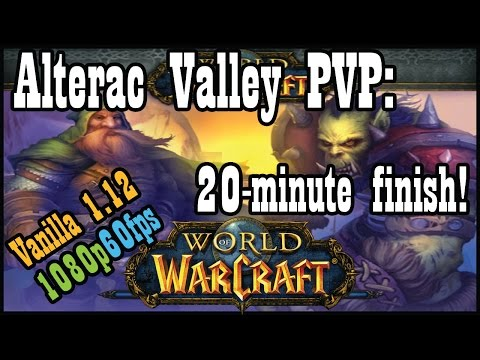 Complete pre-nerf Alterac Valley PVP in 20 minutes! [Vanilla / Classic World of Warcraft]