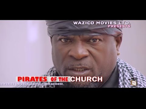 Pirates Of The Church (Official Trailer) - 2018 Latest Nigerian Nollywood Movie