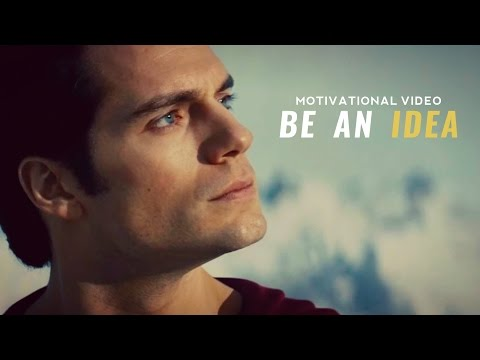 Be An Idea - Motivational Video
