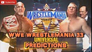WWE Wrestlemania 33 WWE Universal Championship Brock Lesnar vs. Goldberg WWE Wrestlemania 33 WWE Universal Championship Brock Lesnar vs. Goldberg Predictions...