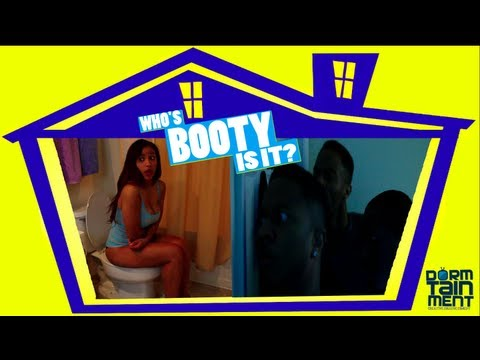 @DORMTAINMENT- WHO BOOTY IS IT?