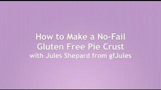How to Make a Gluten Fee Pie Crust with gfJules