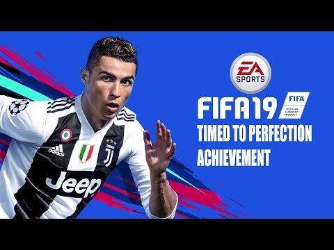Fifa 19 - Timed To Perfection - Achievement/trophy Guide