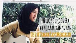 Hello You (Cover) - Iqbaal Ramadhan Ost. #TemanTapiMenikah