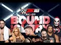WWE 2K18 Universe - Episode 11 - Week 3 | Bound For Glory