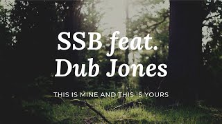 SSB feat. Dub Jones - This is mine and this is yours