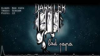 "Download Lagu Darktek - Scream (New Album ""BAD PAPA"") Mp3"