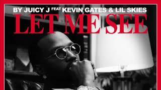 Let Me See- Juicy J (Clean) ft Kevin Gates and Lil Skies