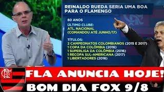 FLA ANUNCIA RUEDA HJ SEM DUVIDA NENHUMA!' Garante P.LIMA BOM DIA FOX FLAMENGO 9/8
