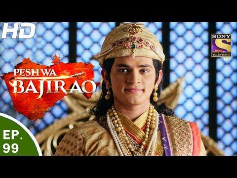 Video Peshwa Bajirao - पेशवा बाजीराव - Ep 99 - 8th Jun, 2017 download in MP3, 3GP, MP4, WEBM, AVI, FLV January 2017