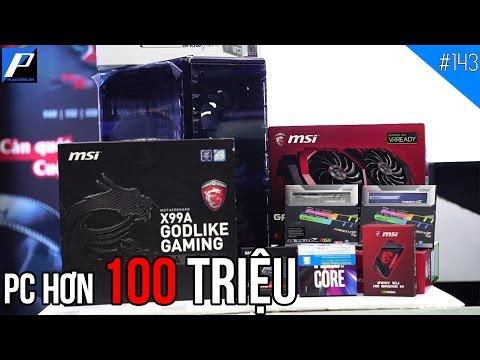 Bộ máy tính hơn 100 Triệu VNĐ: 02 GTX1080 chạy SLI, i7-6900K