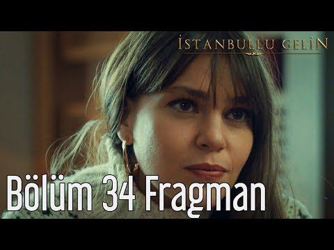 İstanbullu Gelin 34. Bölüm Fragmanı