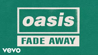 Oasis - Fade Away (Official Lyric Video)