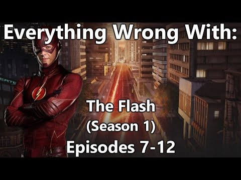 Everything Wrong With: The Flash | Season 1 | Episodes 7-12
