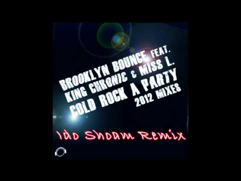 Brooklyn Bounce feat. King Chronic & Miss L. - Rock Cold A Party (Ido Shoam Remix) OUT NOW!