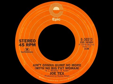 Joe Tex ~ Ain't Gonna Bump No More (with No Big Fat Woman) 1977 Disco Purrfection Version