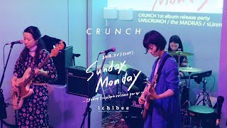 CRUNCH 1st Album Release Party「Sunday Monday」ライブ映像