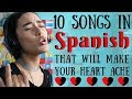10 Songs In SPANISH That Will Make Your Heart Ache | Angelita