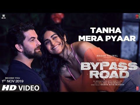 Tanha Mera Pyaar Video | Bypass Road | Neil Nitin Mukesh, Adah S | Mohit Chauhan, Rohan- Rohan