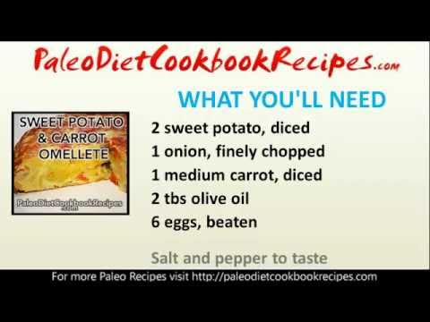 Paleo Recipes – Sweet Potato & Carrot Omellete (PALEO DIET BREAKFAST)