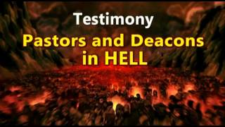 Testimony Of Hell  Pastors And Deacons In Hell