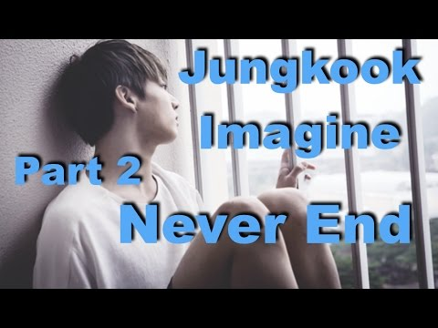 Jungkook Imagine Part 2 Never End