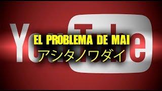 El problema de Mai アシタノワダイ