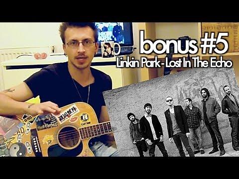 show MONICA Bonus #6 – Linkin Park –  Lost In The Echo (как играть урок)