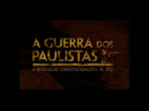 Documentário - A Guerra dos Paulistas