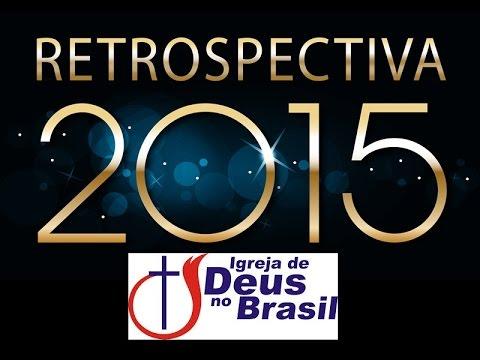 Retrospectiva 2015 - Igreja de Deus Valparaíso de Goias
