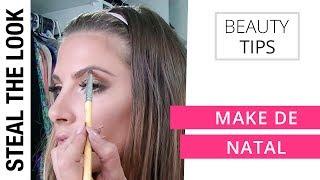 Tutorial: Make de Natal | Steal The Look Beauty Tips