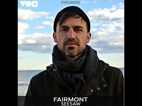Fairmont - Seesaw (Original Mix)