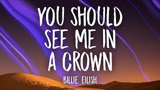 Billie Eilish - you should see me in a crown (Lyrics)