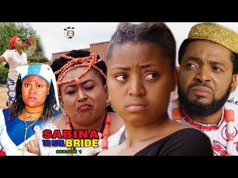 Sabina (The Royal Bride) 1 - Regina Daniels 2017 Nigerian Full Movie | Latest Nollywood Movies 2017